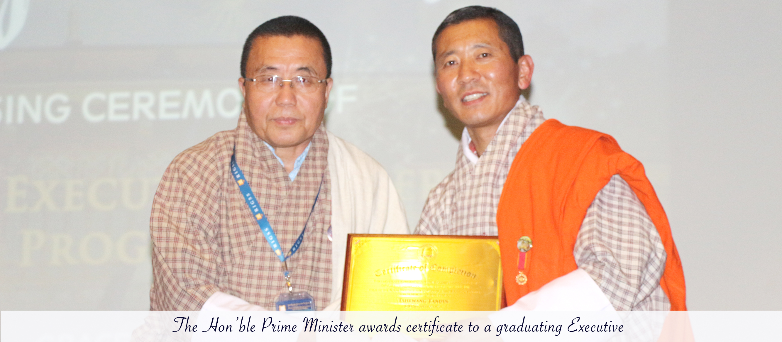 The Honb'le Prime Minister awarded the Certificate to Executive